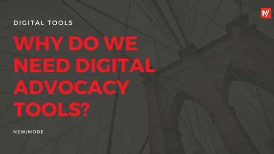 why do we need digital advocacy tools-.png
